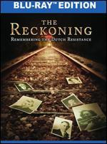Reckoning: Remembering the Dutch Resistance Reckoning: Remembering the Dutch Resistance