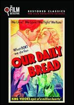 Our Daily Bread (the Film Detective Restored Version)