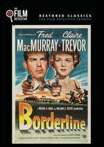 Borderline (the Film Detective Restored Version)