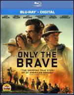 Only the Brave [Includes Digital Copy] [Blu-ray]