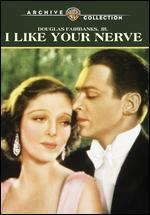 I Like Your Nerve (1931)
