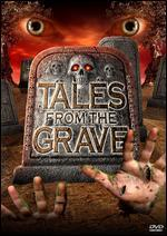 Tales From the Grave: Beyond Death/Brides of the Dead/the Rotting Dead