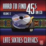 Hard to Find 45s on Cd, Volume 17-Late Sixties Classics