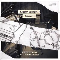 Covered: The Robert Glasper Trio Recorded Live at Capitol Studios - Robert Glasper