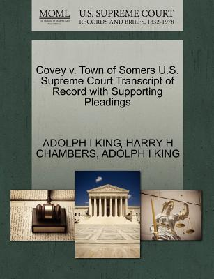 Covey V. Town of Somers U.S. Supreme Court Transcript of Record with Supporting Pleadings - King, Adolph I, and Chambers, Harry H