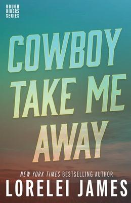 Cowboy Take Me Away - James, Lorelei