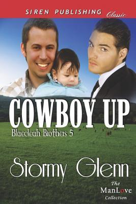 Cowboy Up [Blaecleah Brothers 5] (Siren Publishing Classic Manlove) - Glenn, Stormy