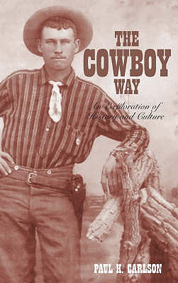 Cowboy Way: An Exploration of History and Culture - Carlson, Paul H.