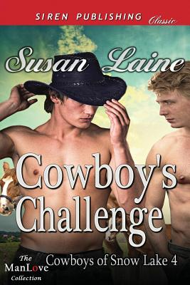 Cowboy's Challenge [Cowboys of Snow Lake 4] (Siren Publishing Classic Manlove) - Laine, Susan