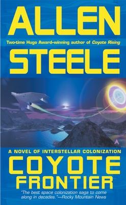 Coyote Frontier: A Novel of Interstellar Exploration - Steele, Allen