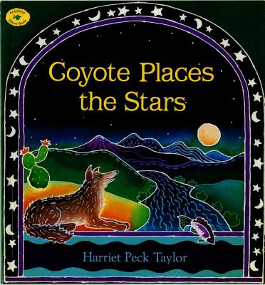 Coyote Places the Stars - Taylor, Harriet Peck