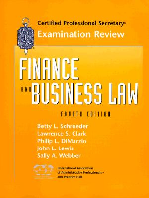 CPS Examination Review: Finance and Business Law - Schroeder, Betty L, Ph.D. (Editor)