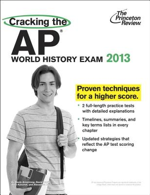 Cracking the AP World History Exam, 2013 Edition - Princeton Review