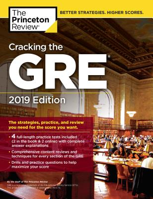 Cracking the GRE with 4 Practice Tests, 2019 Edition: The Strategies, Practice, and Review You Need for the Score You Want - Princeton Review