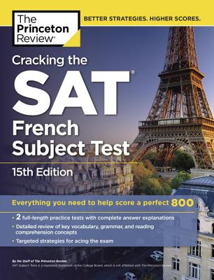 Cracking the SAT French Subject Test, 15th Edition - Princeton Review