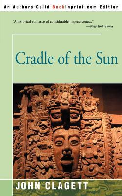Cradle of the Sun - Clagett, John, Ph.D.