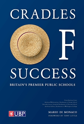 Cradles of Success: Britain's Premier Public Schools - Di Monaco, Mario