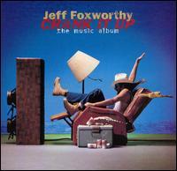 Crank It Up: The Music Album - Jeff Foxworthy