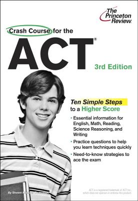 Crash Course for the ACT: The Last-Minute Guide to Scoring High - Princeton Review (Creator)