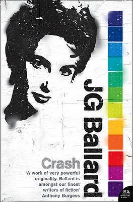 Crash - Ballard, J. G., and Smith, Zadie (Introduction by)