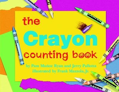 Crayon Counting Bk - Ryan, Pam Munoz, and Munoz-Ryan, Pam, and Pallotta, Jerry
