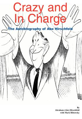 Crazy and in Charge: The Autobiography of Abe Hirschfeld - Hirschfeld, Abraham