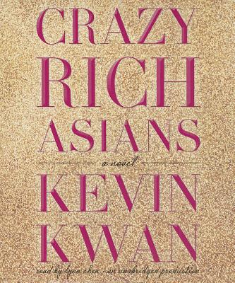 Crazy Rich Asians - Kwan, Kevin, and Chen, Lynn (Read by)
