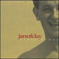 Crazy Times [Enhanced Maxi-Single] - Jars of Clay