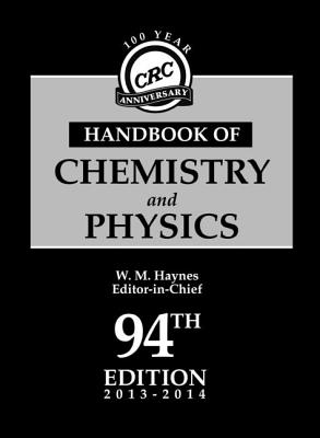 CRC Handbook of Chemistry and Physics, 94th Edition - Haynes, William M (Editor)