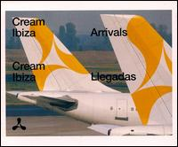 Cream Ibiza: Arrivals/Llegadas - Various Artists