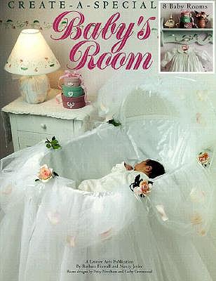 Create-A-Special Baby's Room (Leisure Arts #1904) - Finwall, Barbara, and Banar