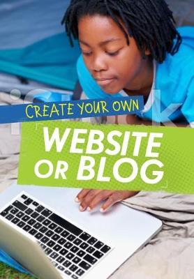 Create Your Own Website or Blog - Anniss, Matthew