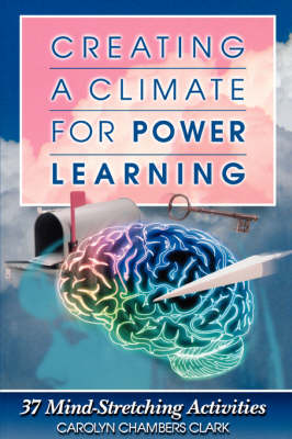 Creating a Climate for Power Learning - Tobin, L, and Clark, Carolyn Chambers, Edd, Arnp, Faan