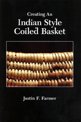 Creating an Indian Style Coiled Basket - Farmer, Justin F