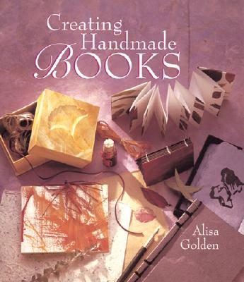 Creating Homemade Books - Golden, Alisa J, and Florida Bar