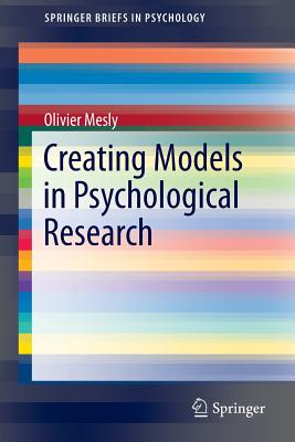 Creating Models in Psychological Research - Mesly, Olivier