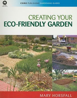 Creating Your Eco-Friendly Garden - Horsfall, Mary