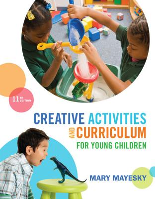 Creative Activities and Curriculum for Young Children - Mayesky, Mary