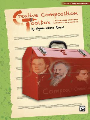 Creative Composition Toolbox, Bk 4: A Step-By-Step Guide for Learning to Compose - Rossi, Wynn-Anne