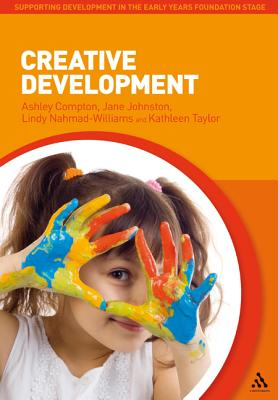 Creative Development - Compton, Ashley, and Johnston, Jane, and Nahmad-Williams, Lindy