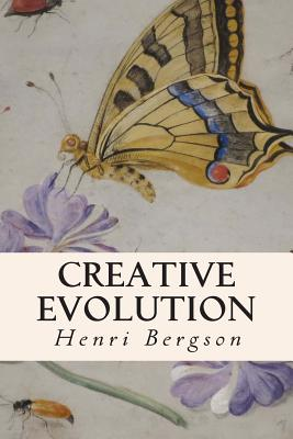 Creative Evolution - Bergson, Henri, and Mitchell, Arthur, Sir (Translated by)