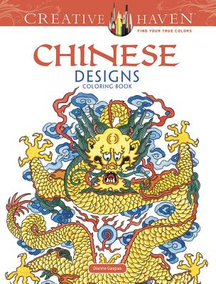 Creative Haven Chinese Designs Coloring Book - Gaspas, Dianne