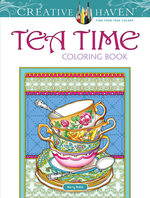 Creative Haven Tea Time Coloring Book - Noble, Marty