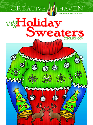 Creative Haven Ugly Holiday Sweaters Coloring Book - Kraft, Ellen Christiansen