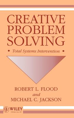 Creative Problem Solving: Total Systems Intervention - Flood, Robert L, and Jackson, Michael C