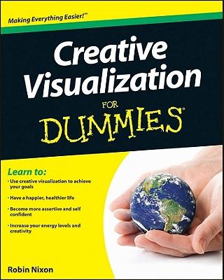Creative Visualization for Dummies - Nixon, Robin