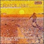 Creator Spirit: A 20th Century Choral Anthology