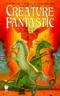 Creature Fantastic - Little, Denise (Editor)