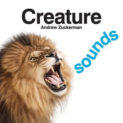 Creature Sounds - Zuckerman, Andrew (Photographer)