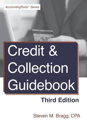 Credit & Collection Guidebook: Third Edition - Bragg, Steven M
